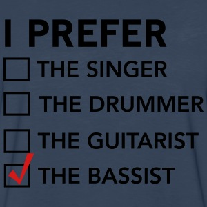 I prefer the bassist checklist T-Shirts - Men's Premium Long Sleeve T-Shirt