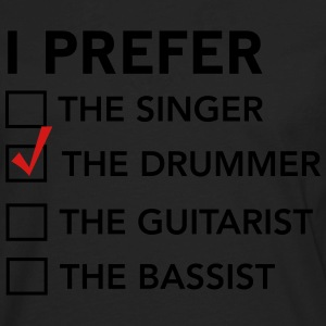 I prefer the drummer checklist T-Shirts - Men's Premium Long Sleeve T-Shirt