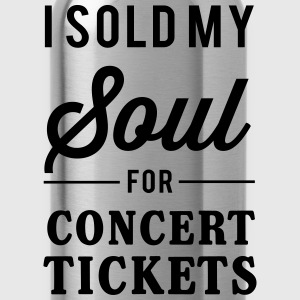 I sold my soul for concert tickets T-Shirts - Water Bottle