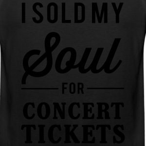 I sold my soul for concert tickets T-Shirts - Men's Premium Tank