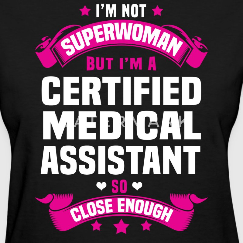Certified Medical Assistant Tshirt - Women's T-Shirt