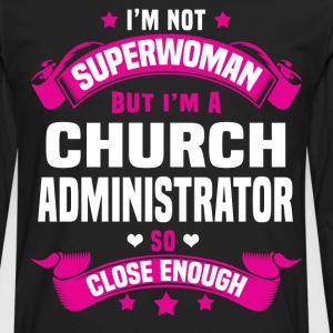 Church Administrator Tshirt - Men's Premium Long Sleeve T-Shirt