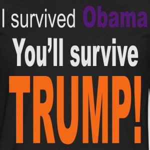 I survived Obama. You'll survive Trump T-Shirts - Men's Premium Long Sleeve T-Shirt