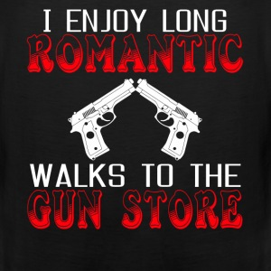 I Enjoy Long Romatic Walks To The Gun Store Shirt - Men's Premium Tank