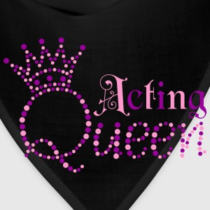 Acting Queen T-Shirts - Bandana