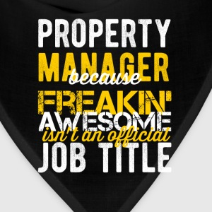 Property Manager - Property manager because freaki - Bandana