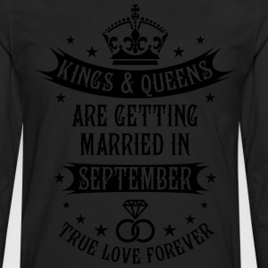 Kings and Queens are married in September Wedding  - Men's Premium Long Sleeve T-Shirt