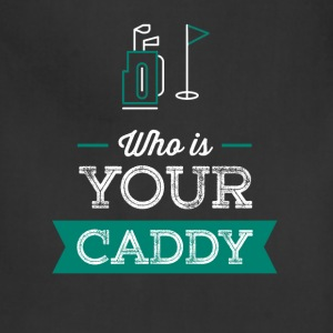 Caddy - Who is your Caddy - Adjustable Apron