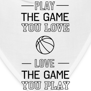 Basketball. Play the game you love, love the game T-Shirts - Bandana