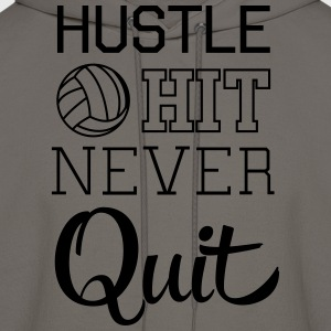 Volleyball: Hustle hit never quit T-Shirts - Men's Hoodie