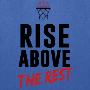 Basketball: Rise above the rest T-Shirts - Tote Bag
