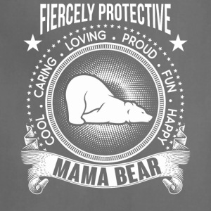 Fiercely Protective Mama Bear T Shirt - Adjustable Apron