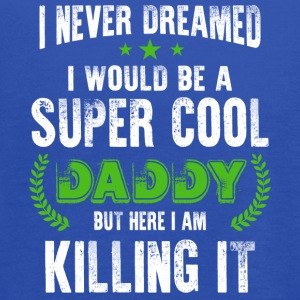 I Would Be A Super Cool Daddy T Shirt - Women's Flowy Tank Top by Bella