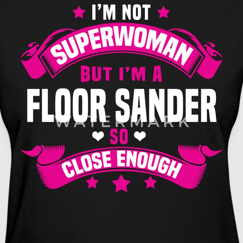 Floor Sander Tshirt - Women's T-Shirt