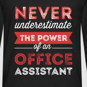 Office Assistant - Never underestimate the power o - Men's Premium Long Sleeve T-Shirt