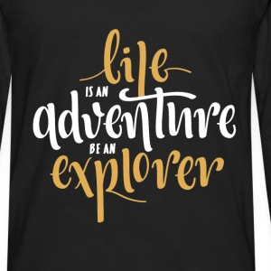 Inspiration - Life is an adventure, be an explorer - Men's Premium Long Sleeve T-Shirt