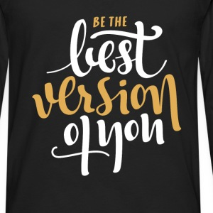 Motivation - Be the best version of you - Men's Premium Long Sleeve T-Shirt
