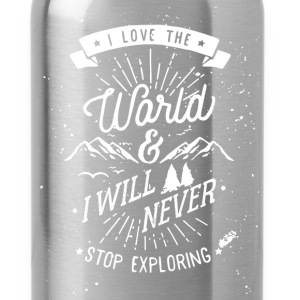 Inspiration - I love the world and I will never st - Water Bottle