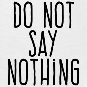 do not say nothing T-Shirts - Bandana