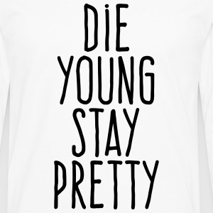 die young stay pretty T-Shirts - Men's Premium Long Sleeve T-Shirt