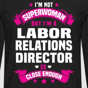 Labor Relations Director T-Shirts - Men's Premium Long Sleeve T-Shirt