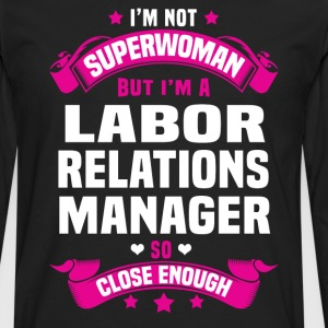 Labor Relations Manager T-Shirts - Men's Premium Long Sleeve T-Shirt