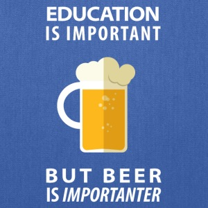 EDUCATION IS IMPORTANT BUT BEER IS IMPORTANTER - Tote Bag