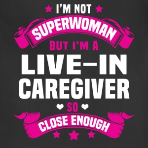 Live-In Caregiver T-Shirts - Adjustable Apron