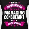 Managing Consultant T-Shirts - Women's T-Shirt