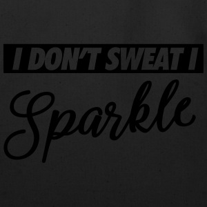 I Don't Sweat, I Sparkle Tanks - Eco-Friendly Cotton Tote