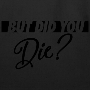 But Did You Die? Tanks - Eco-Friendly Cotton Tote