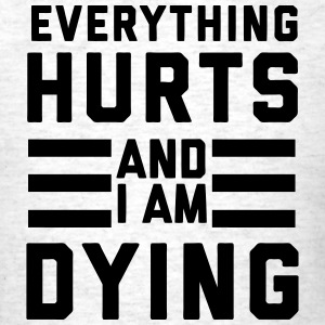 Everything Hurts and I Am Dying Tanks - Men's T-Shirt