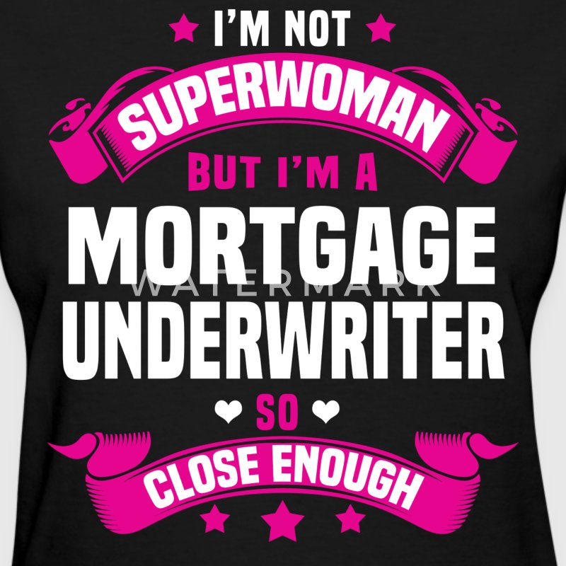 Mortgage Underwriter T-Shirts - Women's T-Shirt