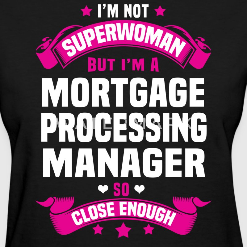 Mortgage Processing Manager T-Shirts - Women's T-Shirt