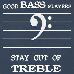 Good bass players stay out of treble - Men's Premium Long Sleeve T-Shirt