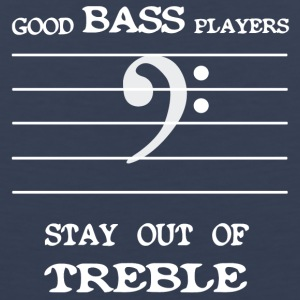 Good bass players stay out of treble - Men's Premium Tank