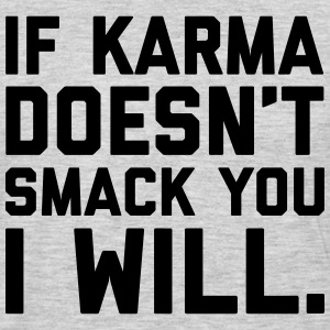 Karma Smack You Funny Quote  T-Shirts - Men's Premium Long Sleeve T-Shirt