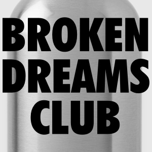 Broken dreams club T-Shirts - Water Bottle