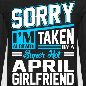 Sorry Im Already Taken By A Super Hot April Girlfr T-Shirts - Men's Premium Long Sleeve T-Shirt