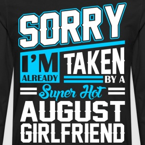 Sorry Im Already Taken By A Super Hot August Girlf T-Shirts - Men's Premium Long Sleeve T-Shirt