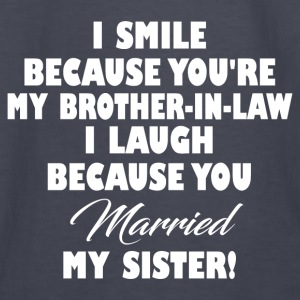 BROTHER IN LAW FUNNY Hoodies - Kids' Long Sleeve T-Shirt