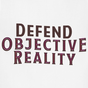 Defend Objective Reality T-Shirt - Adjustable Apron