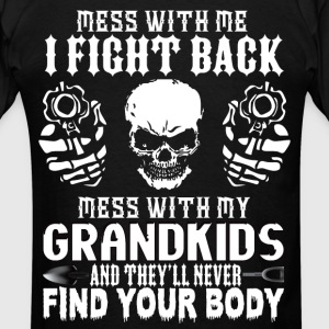DON'T MESS WITH MY GRANDKIDS! Hoodies - Men's T-Shirt