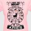 I AM AN ARIES T-Shirts - Women's T-Shirt