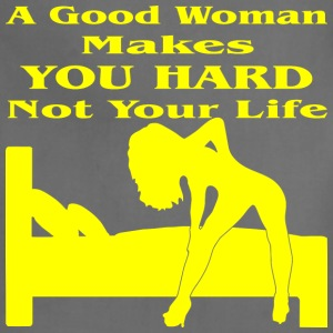 Good Woman Makes You Hard Not Your Life  - Adjustable Apron