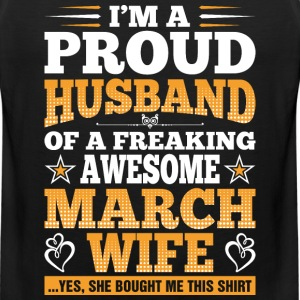 Im A Proud Husband Of A Freaking Awesome March Wif T-Shirts - Men's Premium Tank