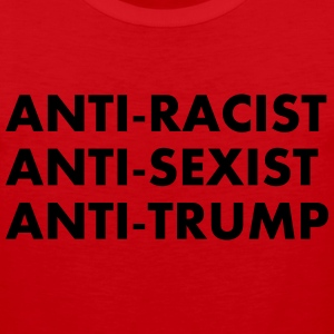 Anti Racist Anti Sexist Anti Trump - Men's Premium Tank