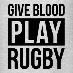 GIVE BLOOD PLAY RUGBY Hoodies - Men's T-Shirt
