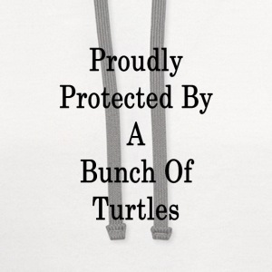 proudly_protected_by_a_bunch_of_turtles_ T-Shirts - Contrast Hoodie