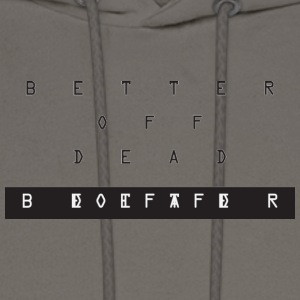 Better Off Dead Cryptic - Men's Hoodie